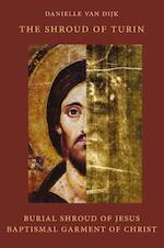 The shroud of Turin - Danielle van Dijk (ISBN 9789491748318)