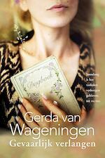 Gevaarlijk verlangen - Gerda van Wageningen (ISBN 9789401904414)