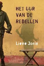 Het uur van de rebellen - Lieve Joris (ISBN 9789045703589)