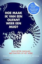 Hoe maak ik van een olifant weer een mug ? - Theo IJzermans, Roderik Bender (ISBN 9789058719829)