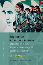 The Shifts in Hizbullah's Ideology - Joseph Elie Alagha (ISBN 9789053569108)
