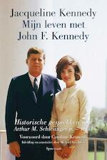 Mijn leven met John F. Kennedy - Caroline Kennedy, John Schlossberg, Rose Schlossberg, Tatiana Schlossberg (ISBN 9789000304028)