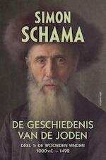 De geschiedenis van de Joden / Deel 1: De woorden vinden 1000 v.C. - 1492 - Simon Schama (ISBN 9789045024882)