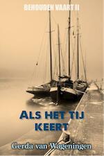 Als het tij keert - Gerda van Wageningen (ISBN 9789401900553)