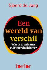Een wereld van verschil - Sjoerd de Jong (ISBN 9789462250543)