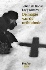 De magie van de orthodoxie - Johan de Boose (ISBN 9789462251465)