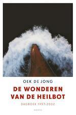 De wonderen van de heilbot / dagboek 1997-2002 - Oek de Jong (ISBN 9789025442835)