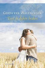 Toen de dijken braken - Gerda van Wageningen (ISBN 9789059778801)