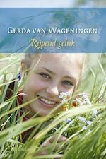 Rijpend geluk - Gerda van Wageningen (ISBN 9789059777859)