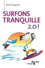 Surfons tranquille 2.0! - Olivier Bogaert (ISBN 9789401414036)