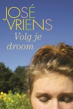 Volg je droom - José Vriens (ISBN 9789020532227)