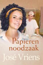 Papieren noodzaak - José Vriens (ISBN 9789020532210)