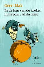 In de ban van de krekel, in de ban van de mier - Geert Mak (ISBN 9789462251397)