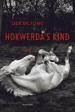 Hokwerda's kind - Oek de Jong (ISBN 9789045702186)