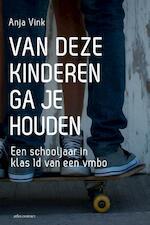 Van deze kinderen ga je houden - Anja Vink (ISBN 9789045025766)