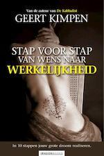 Stap voor stap van wens naar werkelijkheid - Geert Kimpen (ISBN 9789081888035)