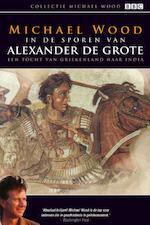 In de sporen van Alexander de Grote - Michael Wood (ISBN 9789089751720)