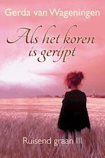 Als het koren is gerijpt - Gerda van Wageningen (ISBN 9789401903189)