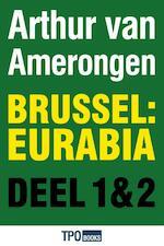 Brussel Eurabia / Deel I en II (terug naar Kalifaar Molenbeek) - Arthur van Amerongen (ISBN 9789462251540)
