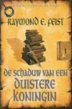 De schaduw van een duistere koningin - Raymond E Feist (ISBN 9789029059176)