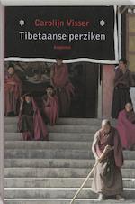 Tibetaanse perziken - Carolijn Visser (ISBN 9789045701318)