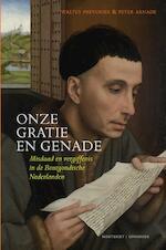Onze gratie en genade - Walter Prevenier, Peter Arnade (ISBN 9789401906852)