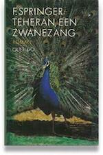 Teheran, een zwanezang - F. Springer (ISBN 9789021482880)