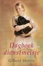 Dagboek van een dienstmeisje - Gilbert Morris (ISBN 9789462784796)