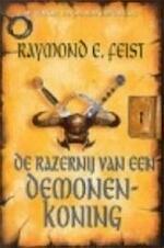 De razernij van een demonenkoning - Raymond E. Feist, Richard Heufkens (ISBN 9789029070881)