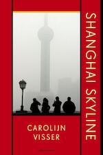 Shanghai Skyline - Carolijn Visser (ISBN 9789045031552)