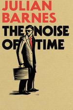 Noise of Time - Julian Barnes (ISBN 9781910702604)