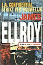 L. A. Confidential. Strikt vertrouwelijk - James Ellroy (ISBN 9789029515009)