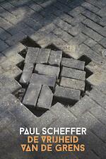 De vrijheid van de grens - Paul Scheffer (ISBN 9789023498018)