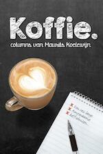 Koffie - Maurits Koelewijn (ISBN 9789082444025)