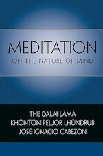 Meditation on the Nature of Mind - Dalai Lama Xiv, Khonton Peljor Lhundrub, Jose Ignacio Cabezon (ISBN 9780861716289)