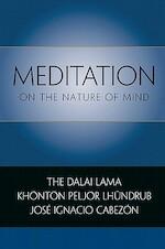 Meditation on the Nature of Mind - Dalai Lama Xiv, Khonton Peljor Lhundrub, Jose Ignacio Cabezon (ISBN 9780861716289)