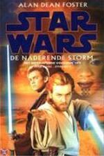 Star wars: de naderende storm - Alan Dean Foster, Gerard Grasman (ISBN 9789022531457)
