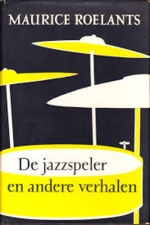 De jazzspeler en andere verhalen - Maurice Roelants (ISBN 9789022301470)