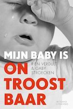 Mijn baby is ontroostbaar - Rien Verdult, Gaby Stroecken (ISBN 9789490382308)