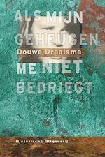 Als mijn geheugen me niet bedriegt - Douwe Draaisma, Douwe Draaisma (ISBN 9789065540430)