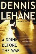 A drink before the war - Dennis Lehane (ISBN 9780553503852)