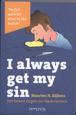 I always get my sin - Maarten H. Rijkens (ISBN 9789044615050)