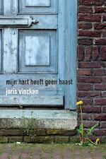 Mijn hart heeft geen haast - Joris Vincken (ISBN 9789492421166)