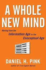 A Whole New Mind - Daniel H. Pink (ISBN 9781573223089)