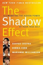 The Shadow Effect - Deepak Chopra, Marianne Williamson, Debbie Ford (ISBN 9780061962646)
