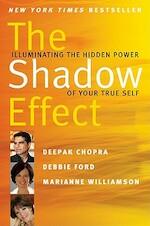 The Shadow Effect - Deepak Chopra, Marianne Williamson, Debbie Ford (ISBN 9780061962646)
