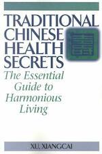 Traditional Chinese Health Secrets - Xiangcai Xu (ISBN 9781886969896)