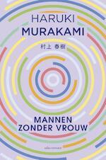 Mannen zonder vrouw - Haruki Murakami (ISBN 9789025451110)