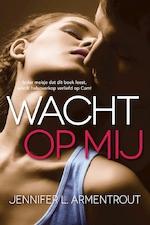 Wacht op mij - Jennifer L. Armentrout (ISBN 9789401910941)