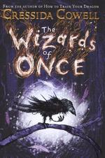 Wizards of Once - Cressida Cowell (ISBN 9781444936704)